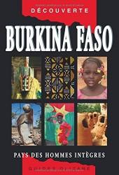 Burkina Faso - Pays des hommes intègres