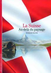 La Suisse: au-delà du paysage