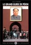 Bibliothèque du voyageur: Le Grand guide de Pékin