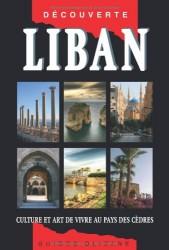 Liban - Culture et art de vivre au pays des cèdres