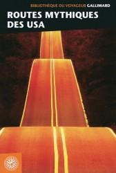 Bibliothèque du voyageur: Routes mythiques des USA